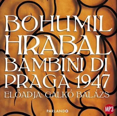 Bohumil Hrabal: Bambini di Praga 1947
