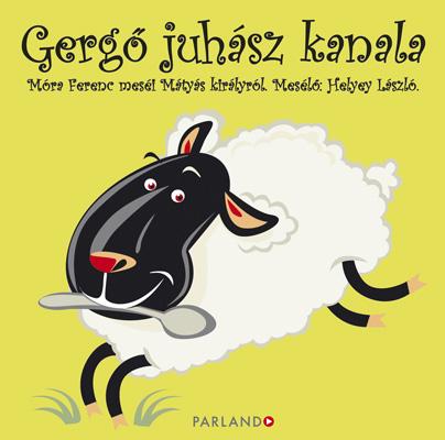 Móra Ferenc: Gergő Juhász Kanala