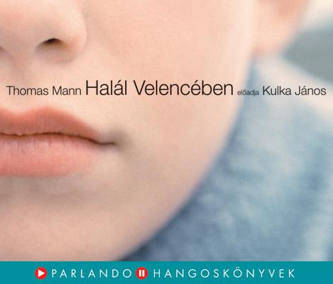Thomas Mann: Halál Velencében